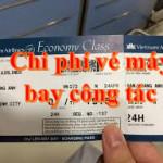Hướng dẫn chứng từ khấu trừ thuế cho vé máy bay đi công tác